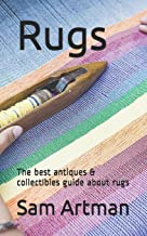 Rugs: The Best Antiques & Collectibles Guide about Rugs
