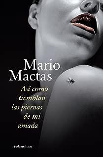 Así como tiemblan las piernas de mi amada (Spanish Edition)