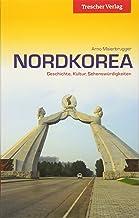 Nordkorea: Geschichte, Kultur, Sehenswuerdigkeiten