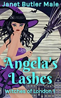 Angela's Lashes: A women's paranormal fiction comedy (Witches of London Book 1) (English Edition)