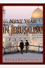 NEXT YEAR IN JERUSALEM! Around Every Corner, Mystery & Romance in the Holy Land: Part Two Kindle Edition
