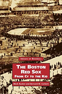 Boston Red Sox, from Cy to the Kid