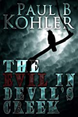 The Evil in Devil's Creek Kindle Edition