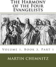 The Harmony of the Four Evangelists, Volume 3, Part 1