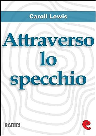 Attraverso lo Specchio (Through the Looking-Glass) (Radici)
