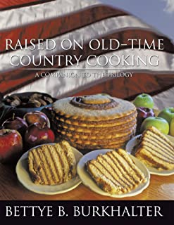 Raised on Old-Time Country Cooking: A Companion to the Trilogy (English Edition)
