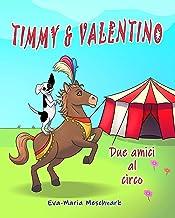 Timmy & Valentino: Due amici al circo (Italian Edition)