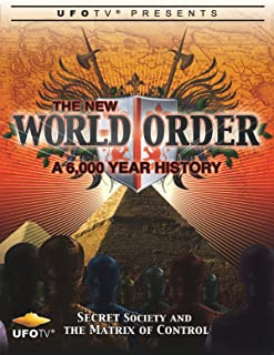 The New World Order - A 6000 Year History