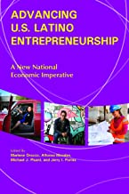 Advancing U.S. Latino Entrepreneurship: A New National Economic Imperative