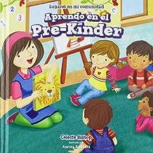 Aprendo En El Pre-Kinder (Learning at Pre-K) (Lugares En Mi Comunidad (Places in My Community)) (Spanish Edition)