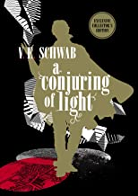 A Conjuring of Light: Collector's Edition (A Darker Shade of Magic #3) (Shades of Magic)