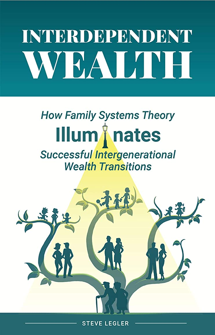 宇宙飛行士泣くモールInterdependent Wealth: How Family Systems Theory Illuminates Successful Intergenerational Wealth Transitions (English Edition)