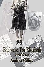 Edelweiss for Elizabeth: Sylvie's Peace