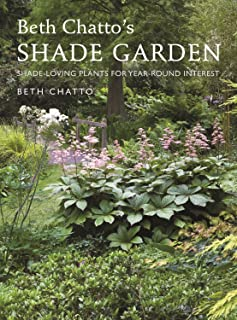 Beth Chatto's Shade Garden: Shade-Loving Plants for Year-Round Interest