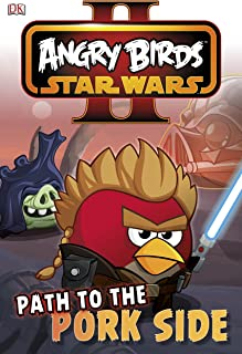 Angry Birds Star Wars Reader Path to the Pork Side (DK Readers Level 2)