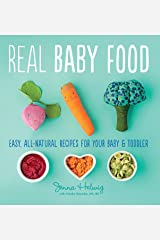 Real Baby Food: Easy, All-Natural Recipes for Your Baby and Toddler Kindle Edition
