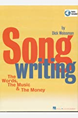 Songwriting: The Words, the Music & the Money Kindle Edition