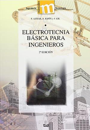 Electrotecnia básica para ingenieros (Manuales/ Major/ Ingeniería y Tecnología)