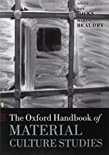 The Oxford Handbook of Material Culture Studies (Oxford Handbooks)