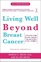Living Well Beyond Breast Cancer: A Survivor's Guide for When Treatment Ends and the Rest of Your Life Begins