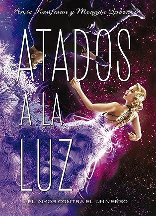 Atados a la luz (Libros digitales) (Spanish Edition)
