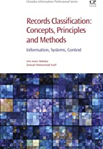 Records Classification: Concepts, Principles and Methods: Information, Systems, Context (Chandos Information Professional Series)