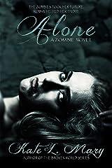 Alone: A Zombie Novel Kindle Edition