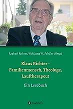 Klaus Richter - Familienmensch, Theologe, Lauftherapeut: Ein Lesebuch (German Edition)