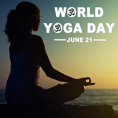 World Yoga Day June 21st 2017 (Hatha Yoga, Iyengar Yoga ...