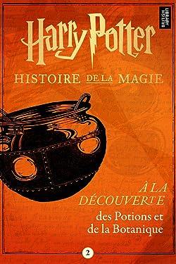À la découverte des Potions et de la Botanique (French Edition)
