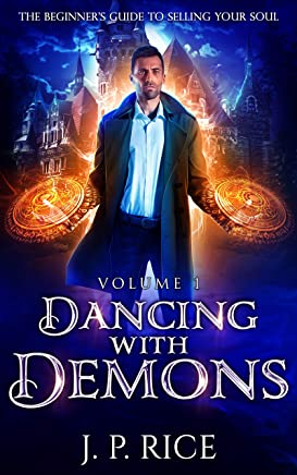 Dancing with Demons (The Beginner's Guide to Selling Your Soul Book 1) (English Edition)