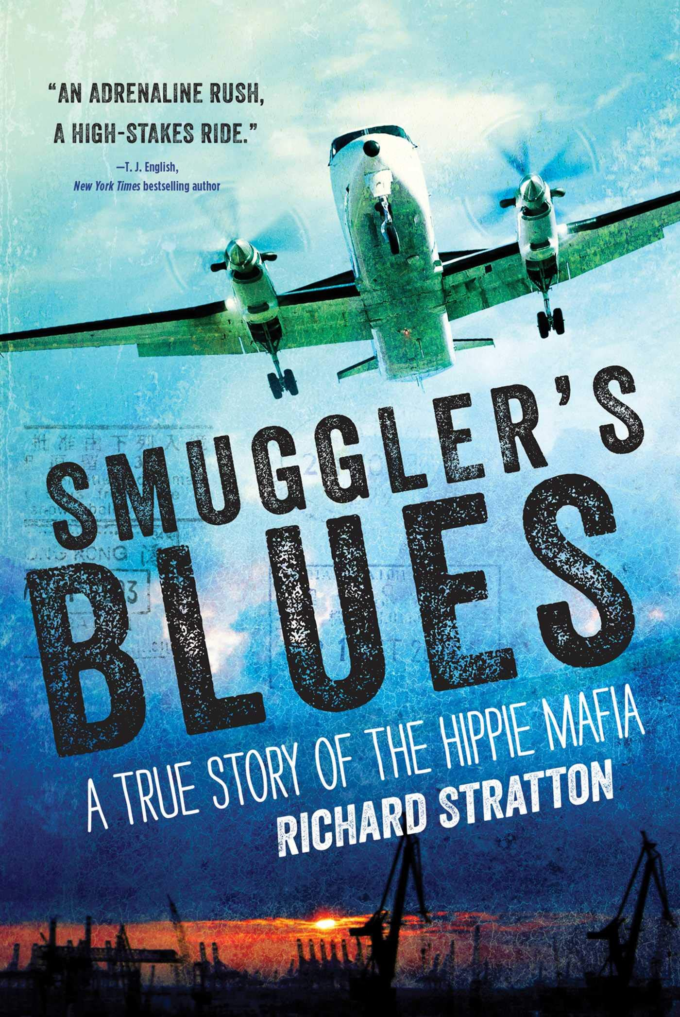 Image OfSmuggler's Blues: A True Story Of The Hippie Mafia (Cannabis Americana: Remembrance Of The War On Plants, Volume 1)