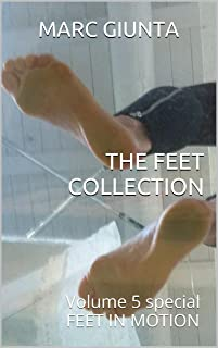 THE FEET COLLECTION: Volume 5 special FEET IN MOTION