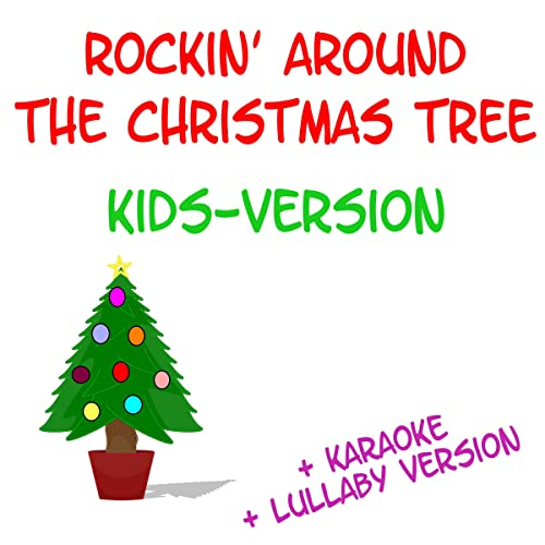 Rockin Around The Christmas Tree Kids Version Karaoke Version