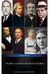 Classic Authors Super Set Series 1: (ShandonPress): Mark Twain, Edgar Allan Poe, , H.P Lovecraft,Robert E. Howard... Kindle Edition