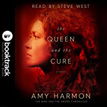 The Queen and the Cure: The Bird and the Sword Chronicles Series, Book 2: Booktrack Edition