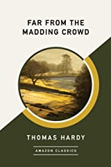 Far from the Madding Crowd (AmazonClassics Edition) Kindle Edition
