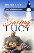 Saving Lucy: A Novel (Coleman family Book 1)