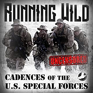 Running Wild: Cadences of the U.S. Special Forces [Explicit]