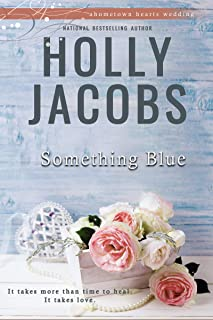 Something Blue (Hometown Hearts Book 6)