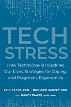 Tech Stress: How Technology is Hijacking Our Lives, Strategies for Coping, and Pragmatic Ergonomics (English Edition)