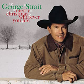 merry christmas wherever you are george strait