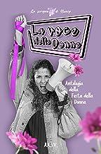 La voce delle donne: Antologia della festa della donna (Italian Edition)