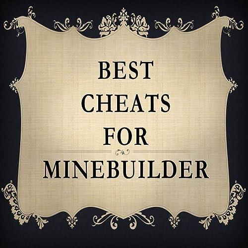 Best Cheats for Minebuilder