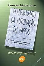 ELEMENTOS BASICOS PARA PLANEJAMENTO DA AUTOMACAO DO VAREJO - 2 ED.