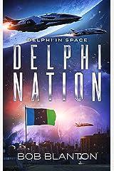 Delphi Nation (Delphi in Space Book 4) Kindle Edition