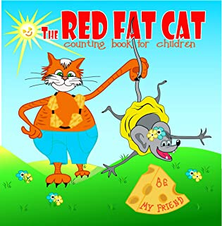 The RED FAT CAT counting book for children: A Nursery Rhyme about addition, First 5 numbers, Math Book for Kids, Picture books for children ages 4-6, A ... about friendship (The Red Cat series 1)
