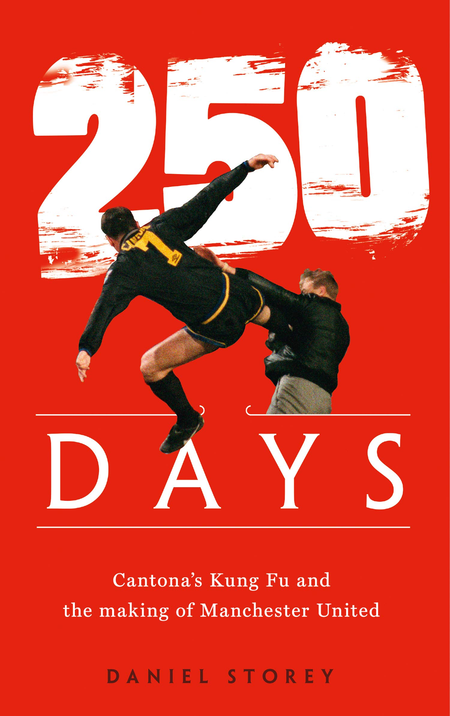 Image Of250 Days: Cantona's Kung Fu And The Making Of Man U (English Edition)