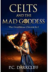 Celts and the Mad Goddess: The Deathless Chronicle I Kindle Edition