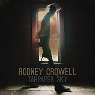 Best tarpaper sky rodney crowell Reviews